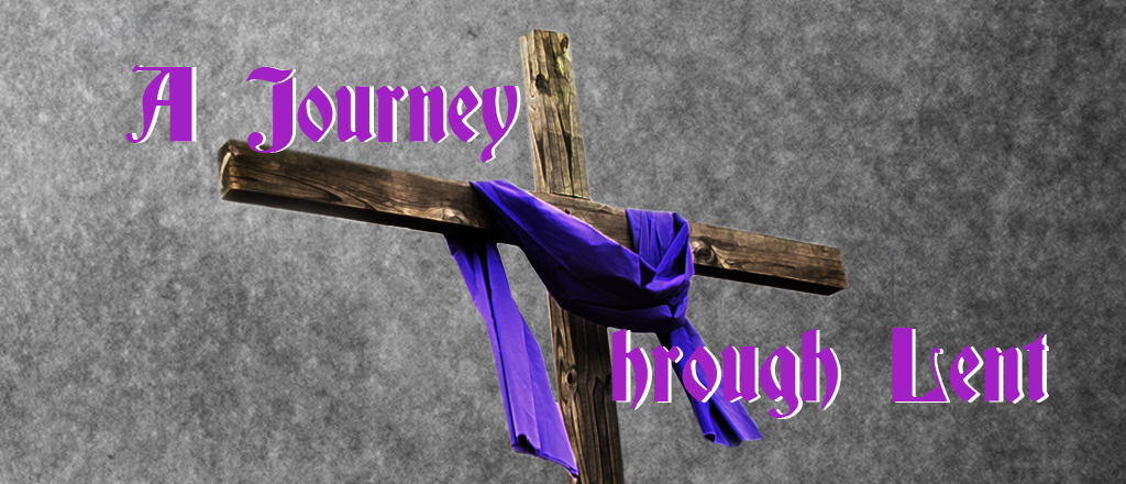 A Journey Through Lent